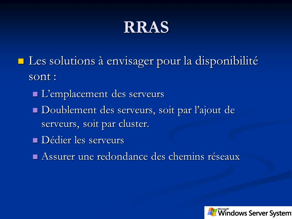 RRAS Les solutions à envisager pour la disponibilité sont :