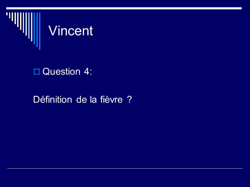 Vincent Question 4: Définition de la fièvre