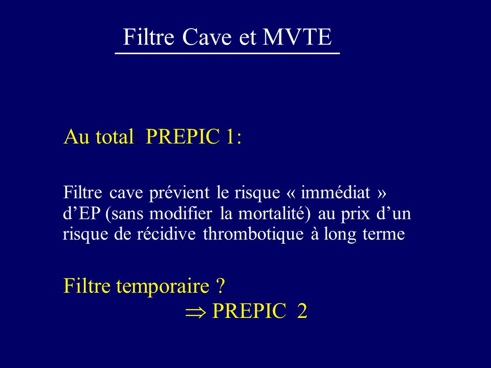 Filtre Cave et MVTE Au total: PREPIC 1: Filtre temporaire  PREPIC 2