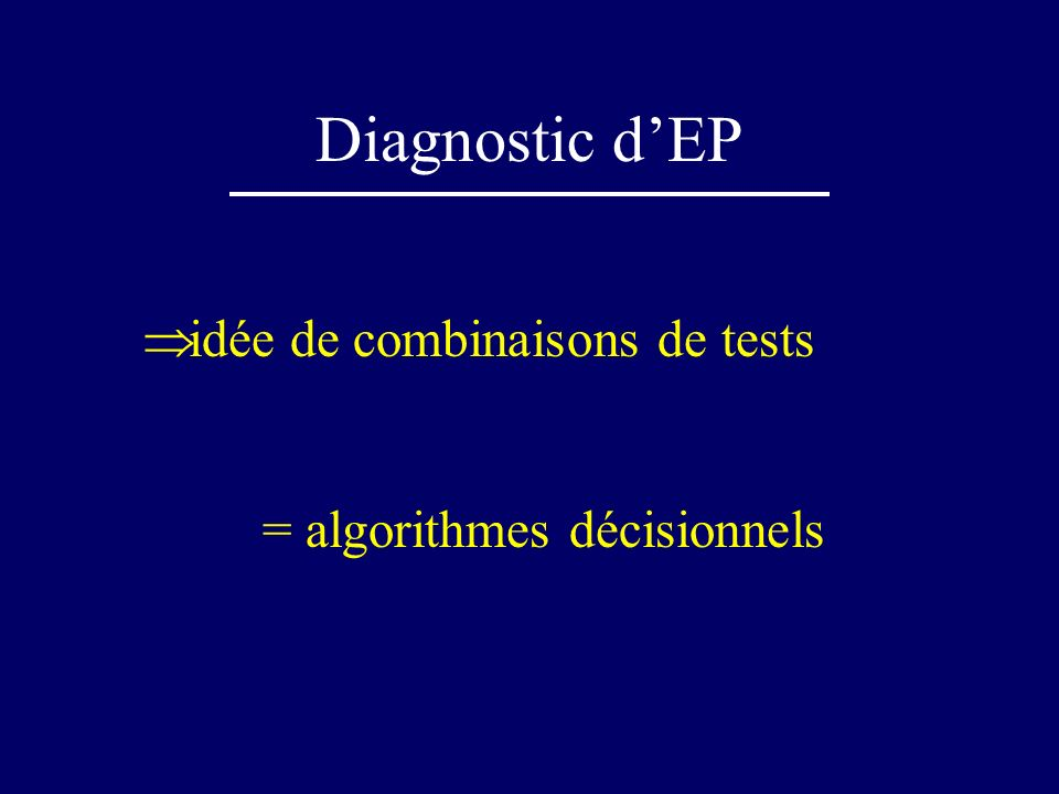 Diagnostic d'EP idée de combinaisons de tests