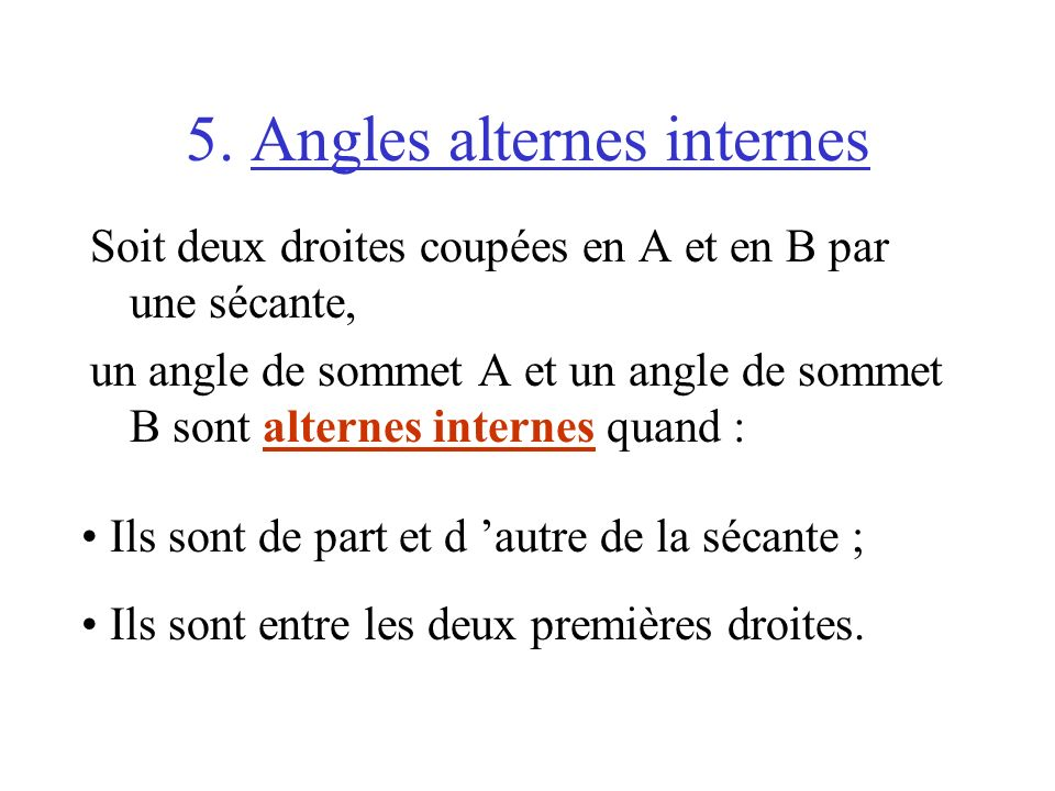 5. Angles alternes internes