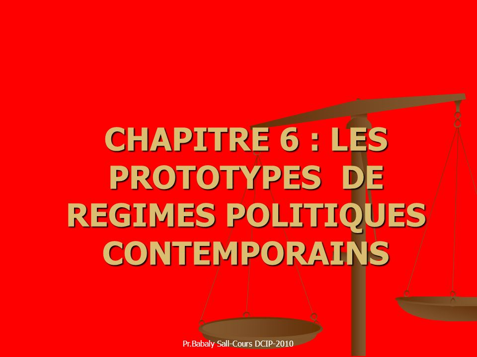 CHAPITRE 6 : LES PROTOTYPES DE REGIMES POLITIQUES CONTEMPORAINS
