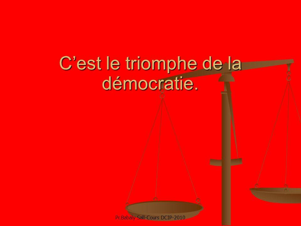 C'est le triomphe de la démocratie.