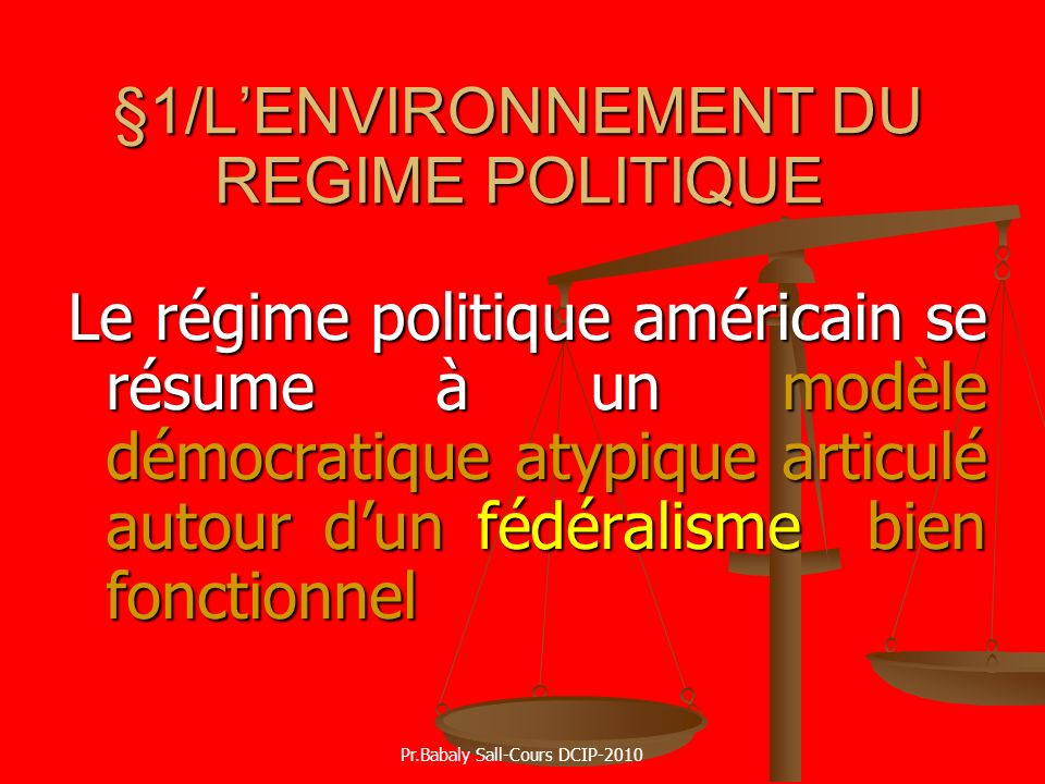§1/L'ENVIRONNEMENT DU REGIME POLITIQUE