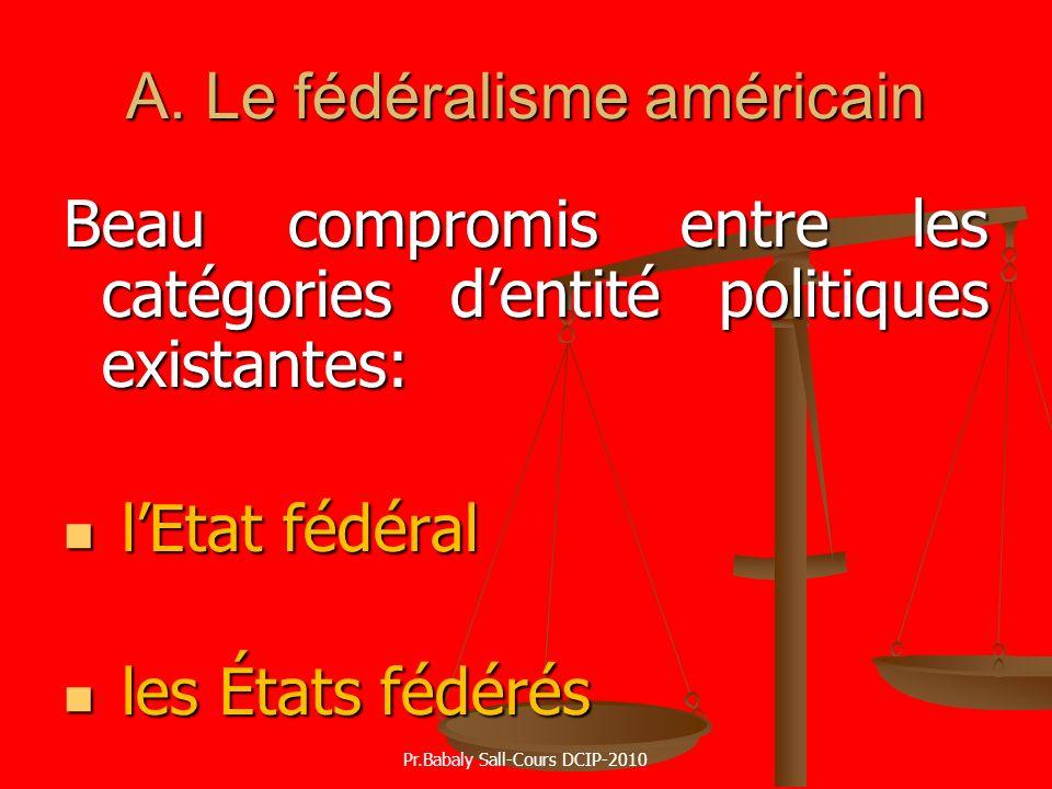 A. Le fédéralisme américain