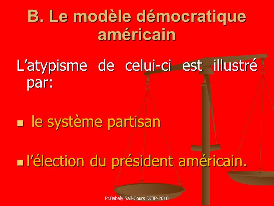 B. Le modèle démocratique américain