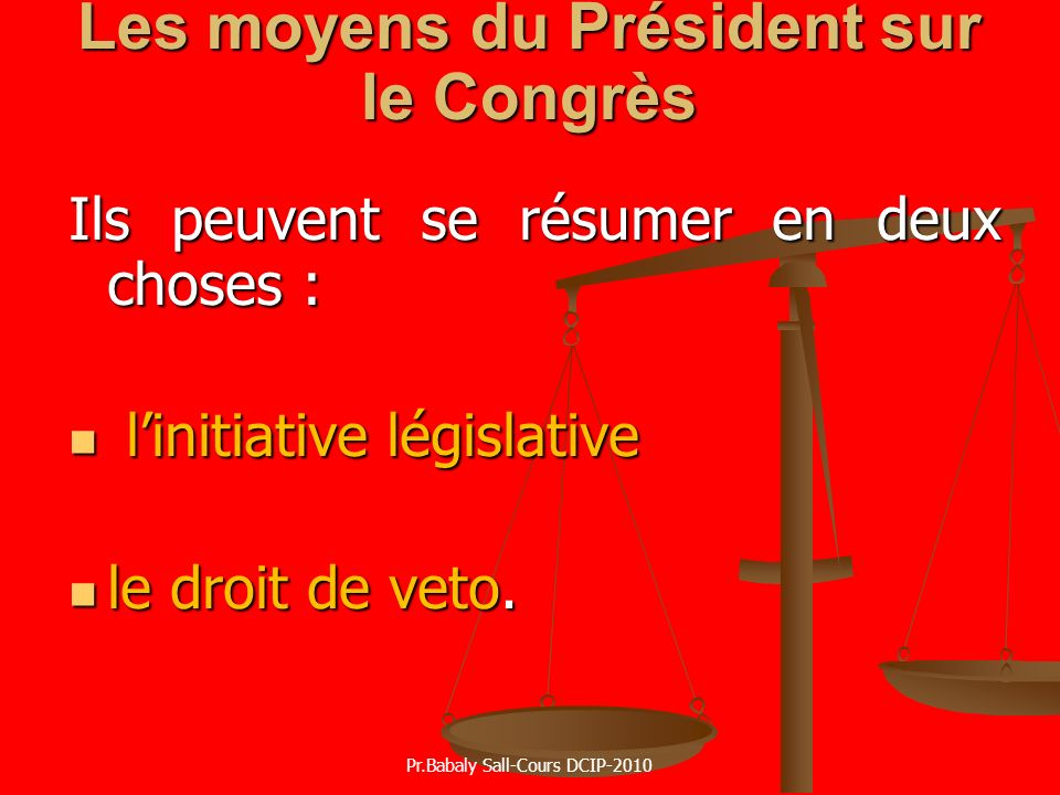 Les moyens du Président sur le Congrès