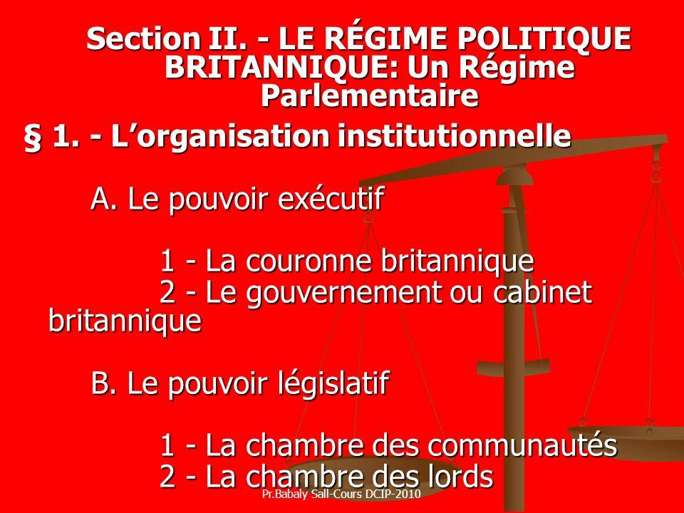 Section II. - LE RÉGIME POLITIQUE BRITANNIQUE: Un Régime Parlementaire