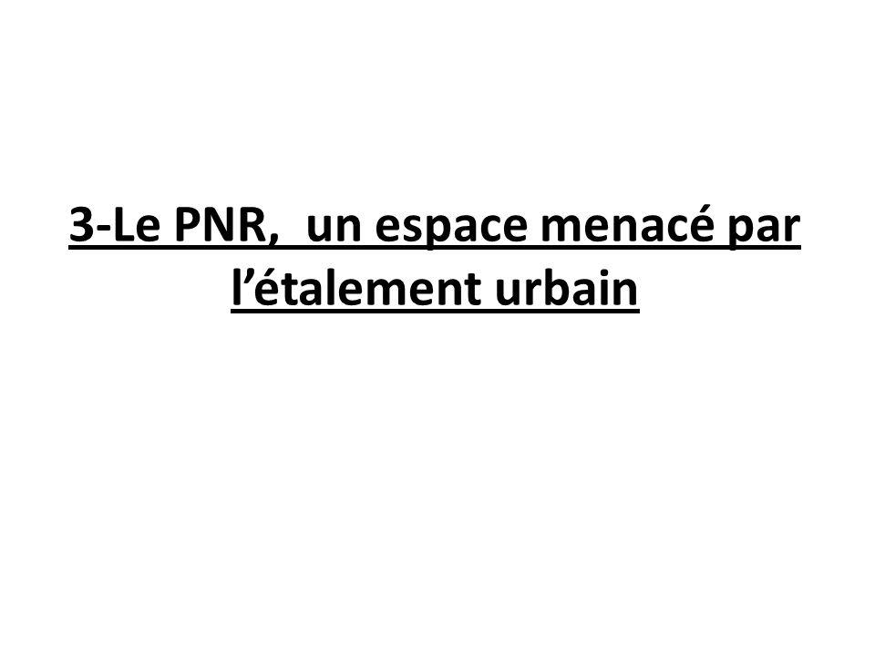 3-Le PNR, un espace menacé par l'étalement urbain