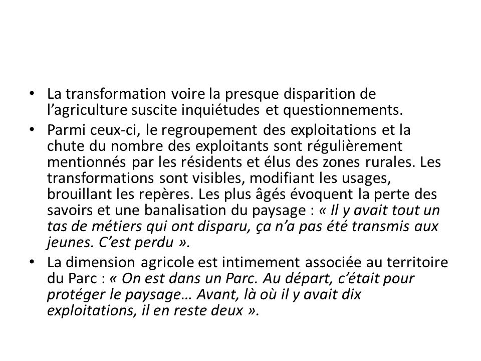 La transformation voire la presque disparition de l'agriculture suscite inquiétudes et questionnements.