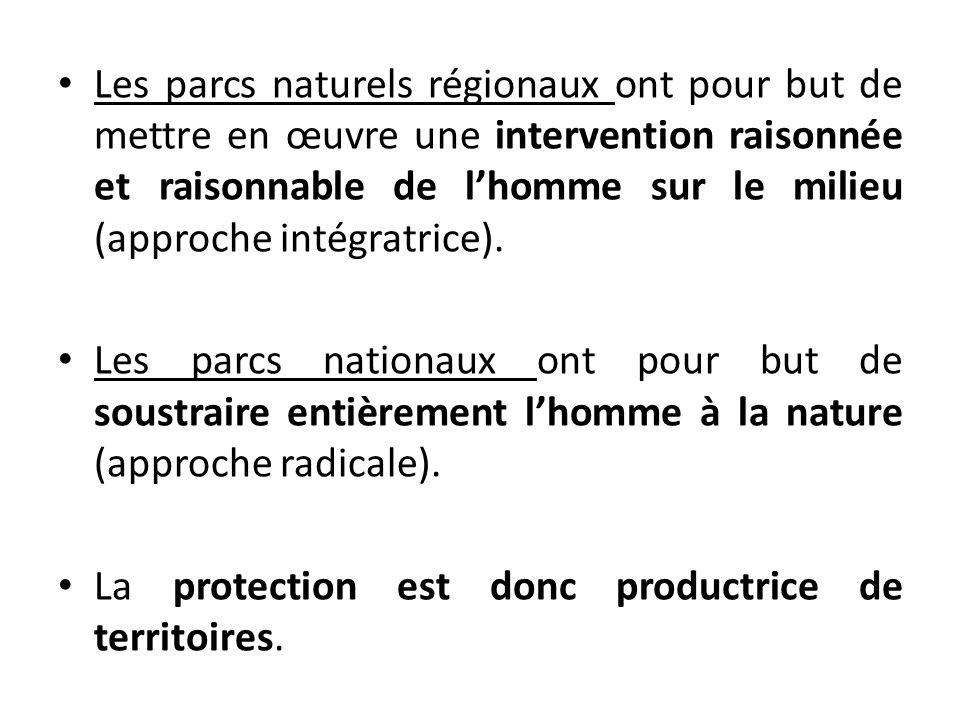 Les parcs naturels régionaux ont pour but de mettre en œuvre une intervention raisonnée et raisonnable de l'homme sur le milieu (approche intégratrice).