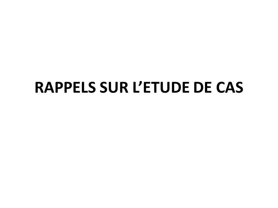 RAPPELS SUR L'ETUDE DE CAS