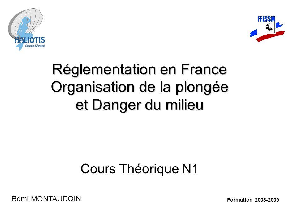 Réglementation en France Organisation de la plongée et Danger du milieu Cours Théorique N1
