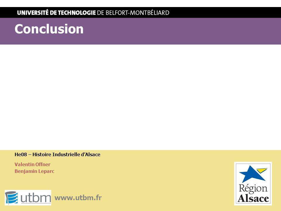 Conclusion www.utbm.fr He08 – Histoire Industrielle d'Alsace