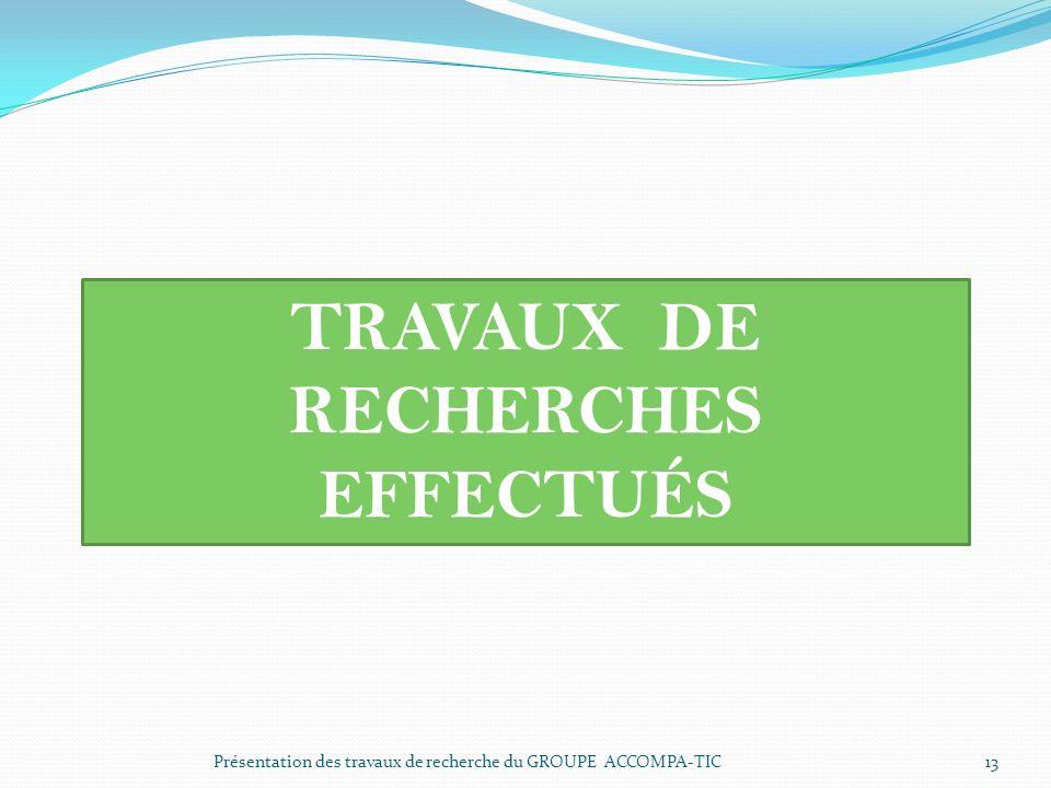 TRAVAUX DE RECHERCHES EFFECTUÉS