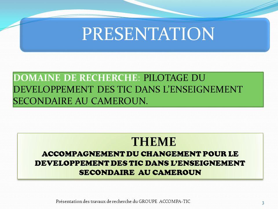 PRESENTATION DOMAINE DE RECHERCHE: PILOTAGE DU DEVELOPPEMENT DES TIC DANS L'ENSEIGNEMENT SECONDAIRE AU CAMEROUN.