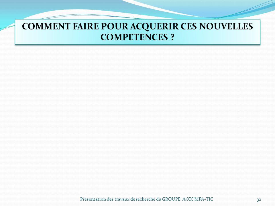 COMMENT FAIRE POUR ACQUERIR CES NOUVELLES COMPETENCES
