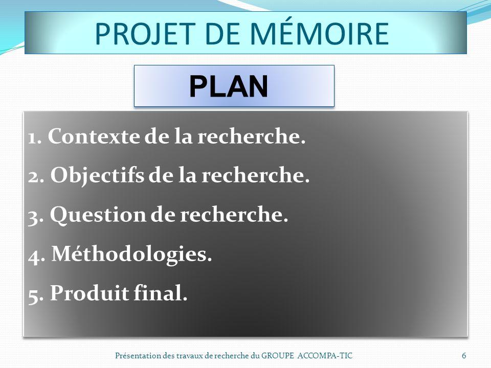 PROJET DE MÉMOIRE 1. Contexte de la recherche.