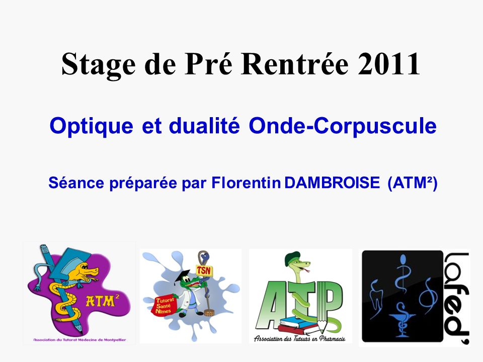 Stage de Pré Rentrée 2011 Optique et dualité Onde-Corpuscule