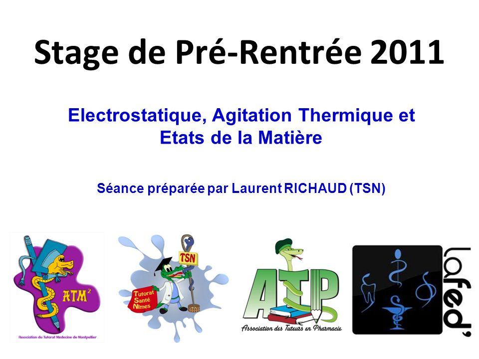 Stage de Pré-Rentrée 2011 Electrostatique, Agitation Thermique et Etats de la Matière.