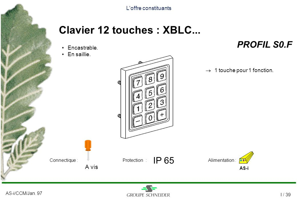 Clavier 12 touches : XBLC... PROFIL S0.F IP 65 A vis
