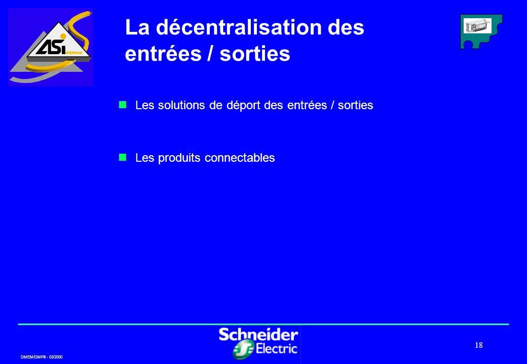 La décentralisation des entrées / sorties