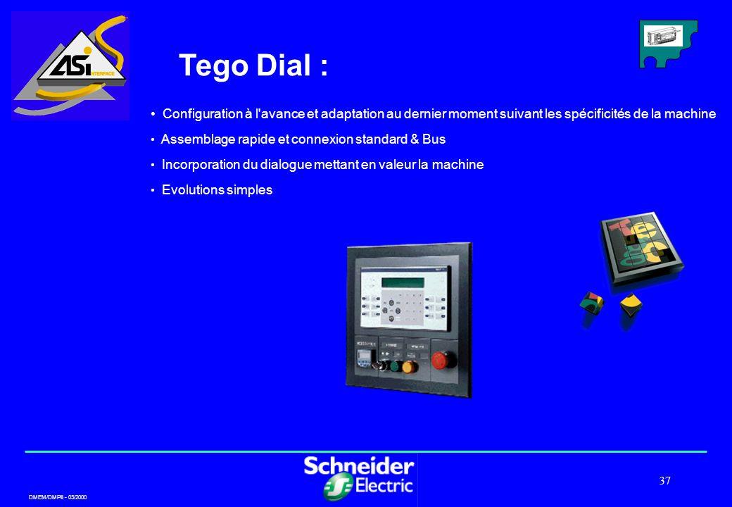Tego Dial : Configuration à l avance et adaptation au dernier moment suivant les spécificités de la machine.