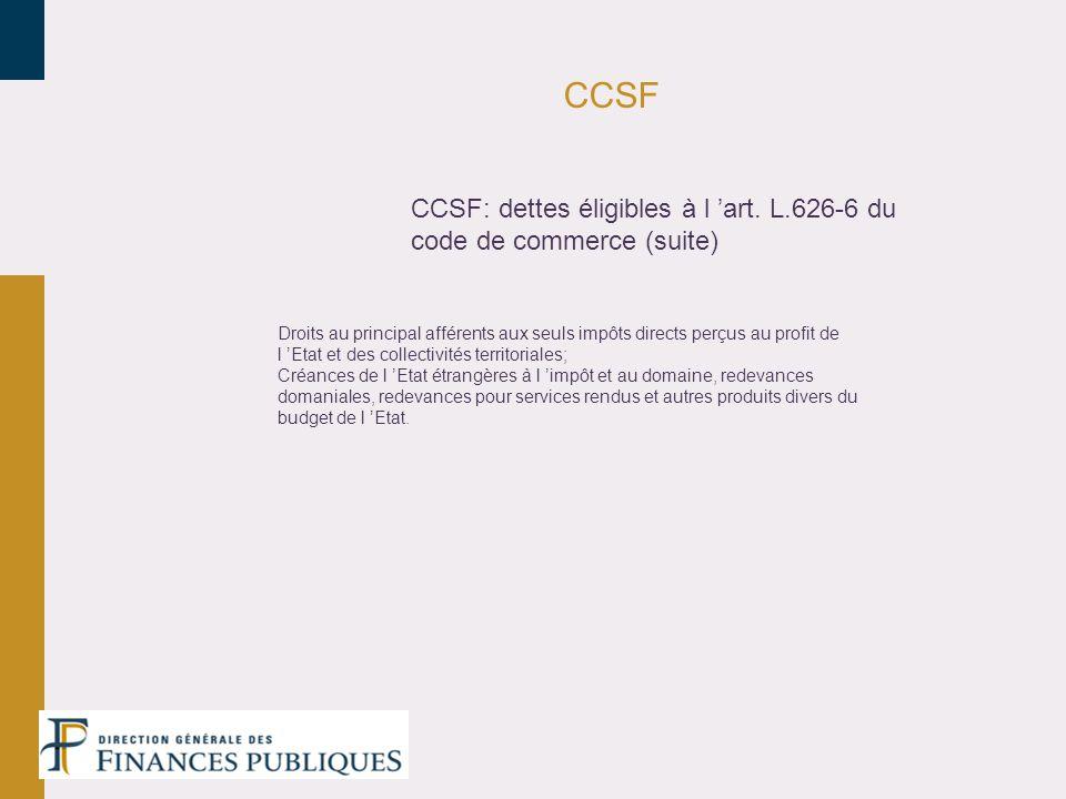 CCSF CCSF: dettes éligibles à l 'art. L.626-6 du code de commerce (suite)