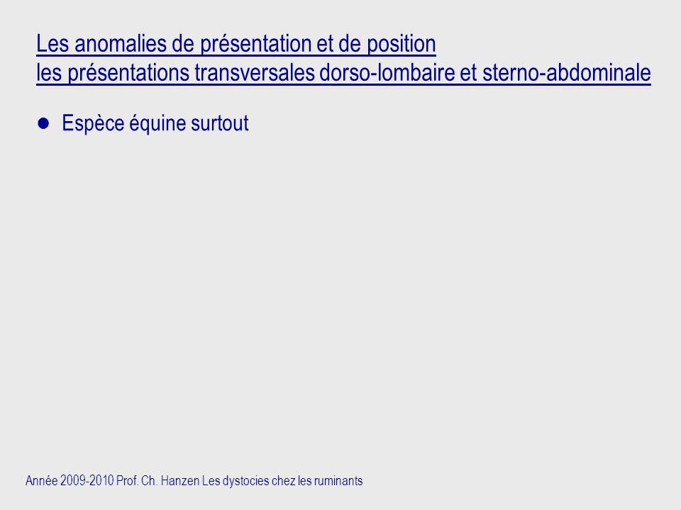 Les anomalies de présentation et de position les présentations transversales dorso-lombaire et sterno-abdominale