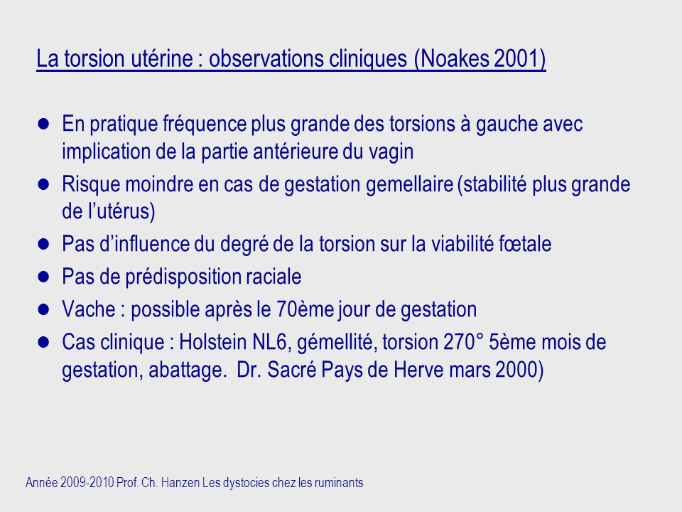 La torsion utérine : observations cliniques (Noakes 2001)
