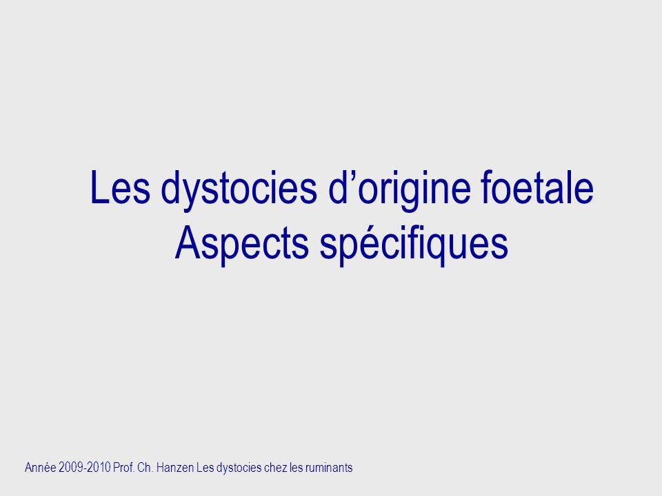 Les dystocies d'origine foetale Aspects spécifiques