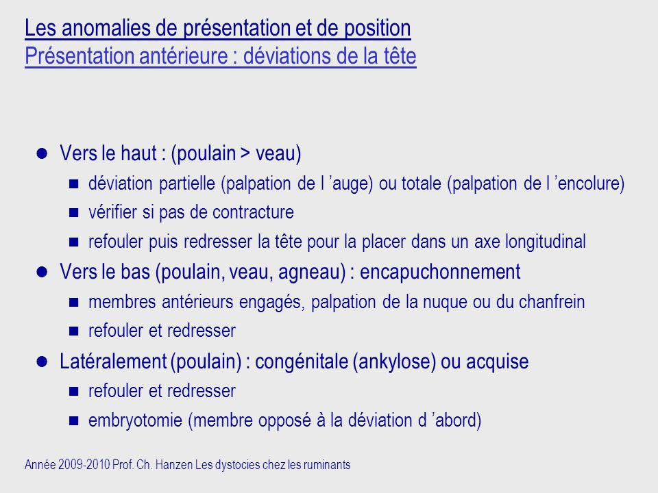 Les anomalies de présentation et de position Présentation antérieure : déviations de la tête