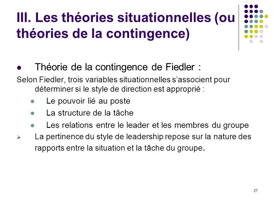 III. Les théories situationnelles (ou théories de la contingence)