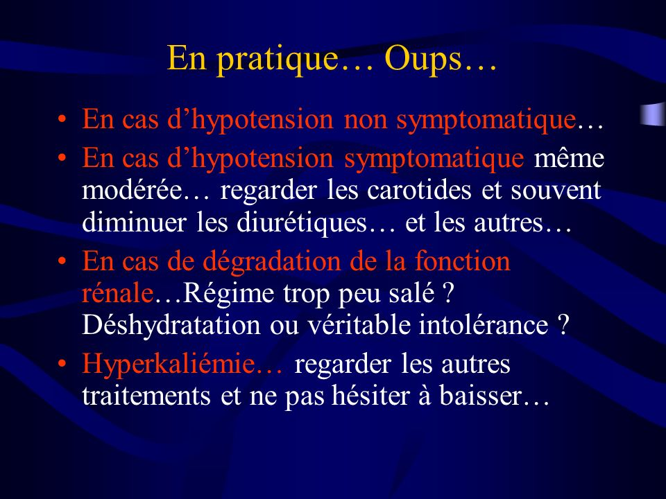 En pratique… Oups… En cas d'hypotension non symptomatique…