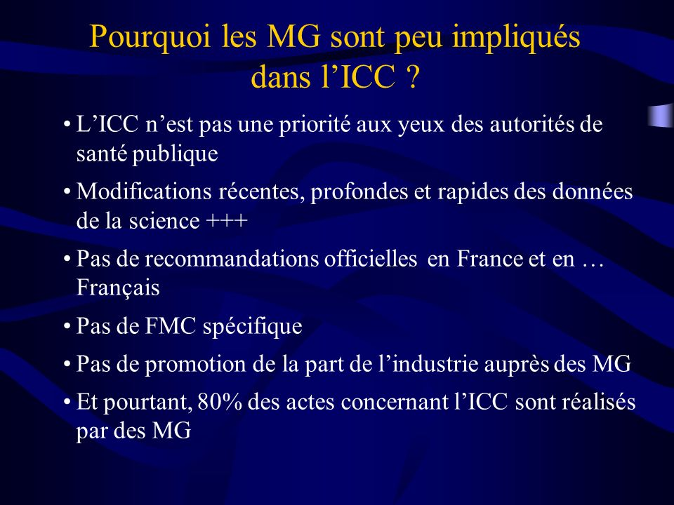 Pourquoi les MG sont peu impliqués dans l'ICC