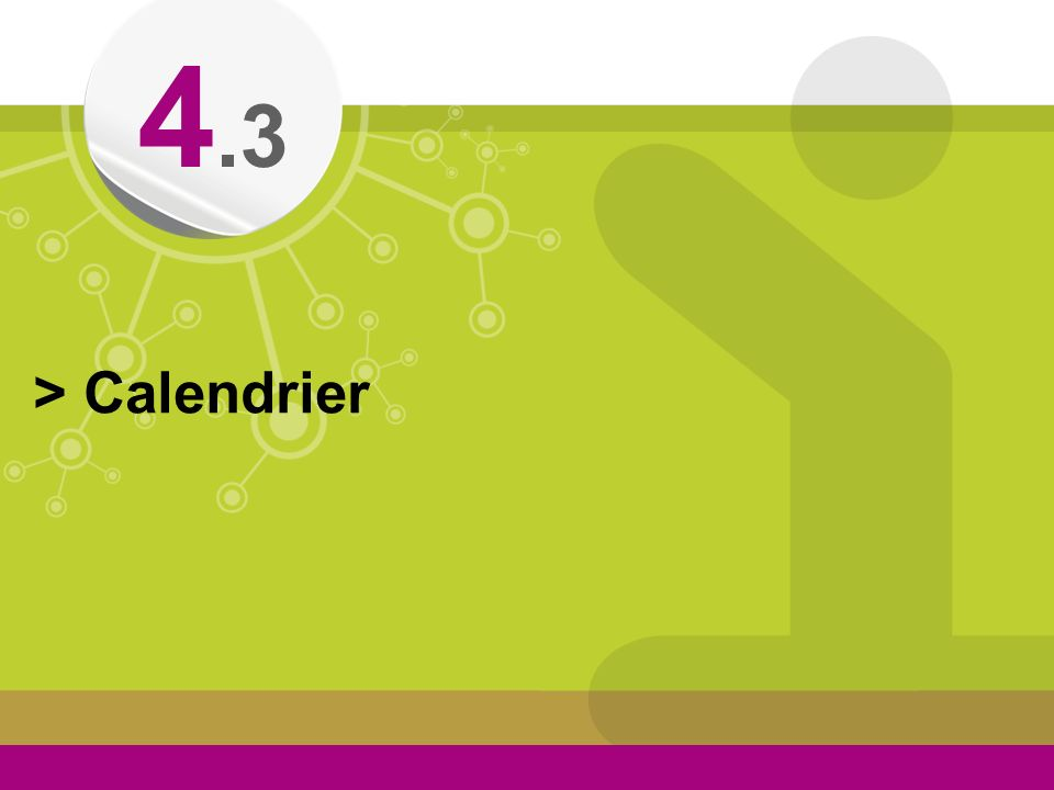 4.3 > Calendrier