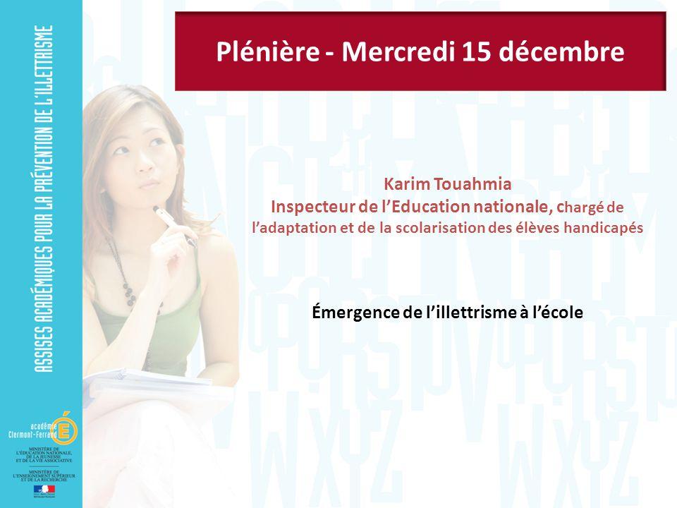 Plénière - Mercredi 15 décembre Émergence de l'illettrisme à l'école