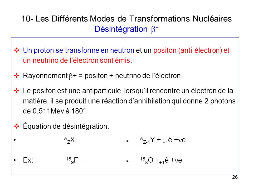10- Les Différents Modes de Transformations Nucléaires Désintégration b+