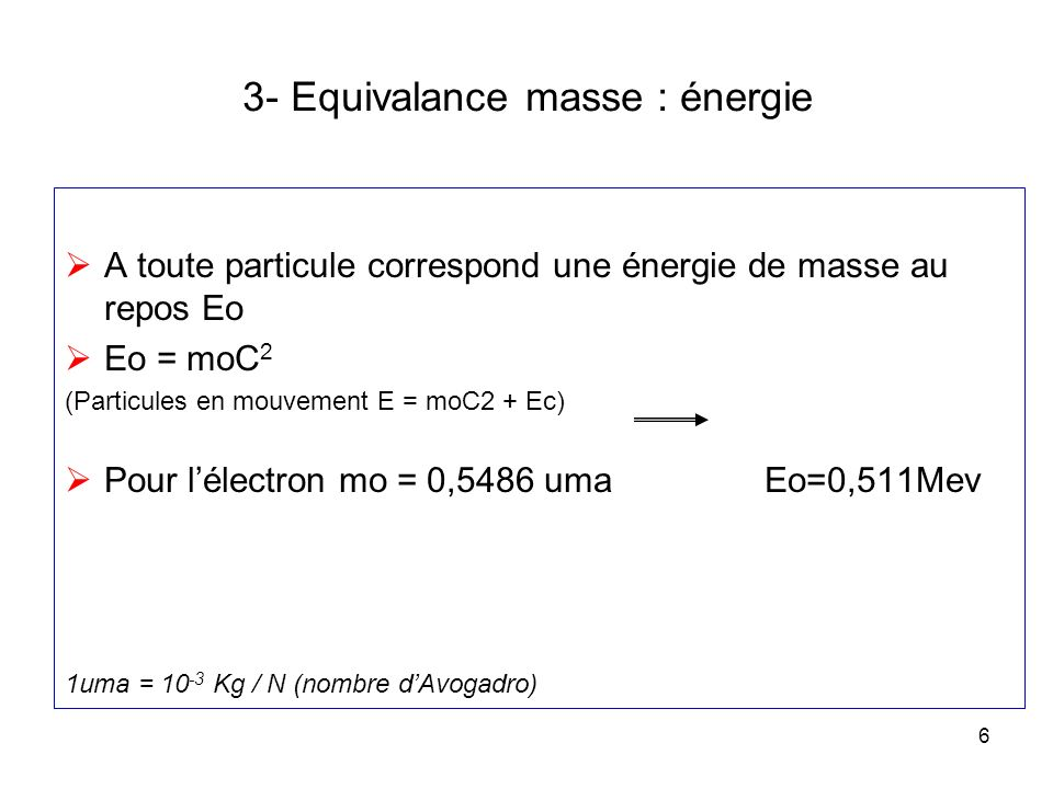 3- Equivalance masse : énergie