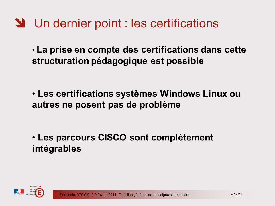 Un dernier point : les certifications