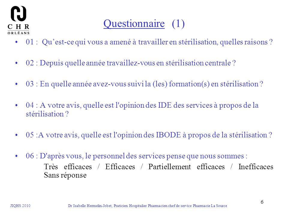 Questionnaire (1) 01 : Qu'est-ce qui vous a amené à travailler en stérilisation, quelles raisons