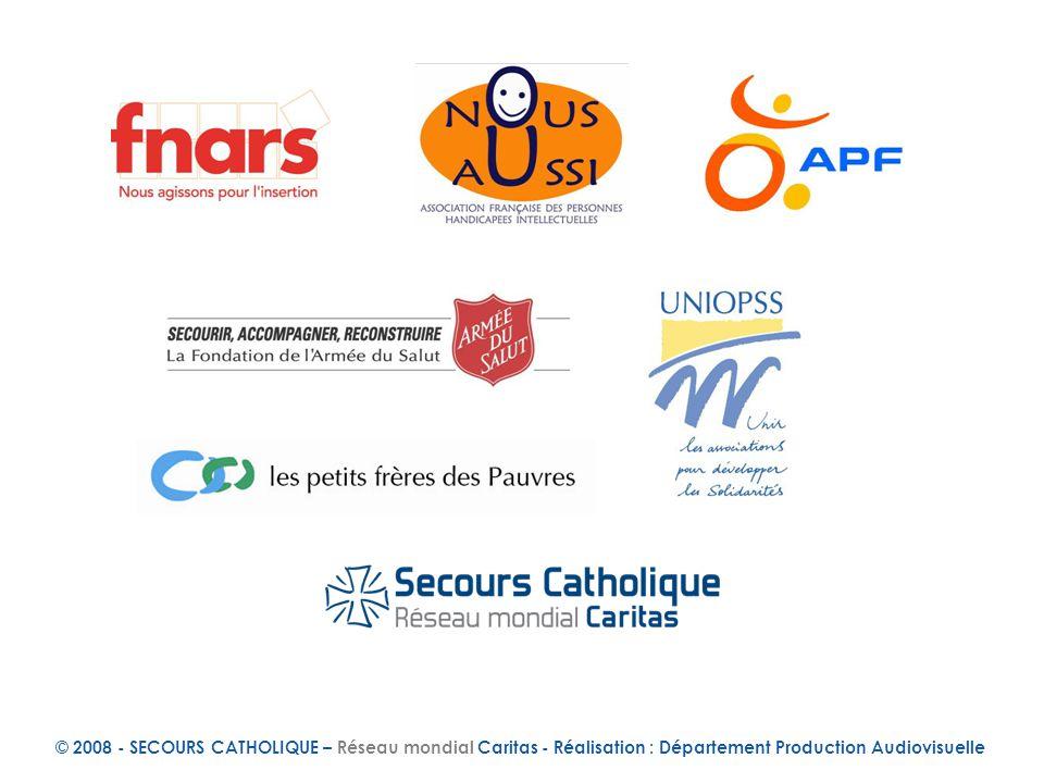 © 2008 - SECOURS CATHOLIQUE – Réseau mondial Caritas - Réalisation : Département Production Audiovisuelle