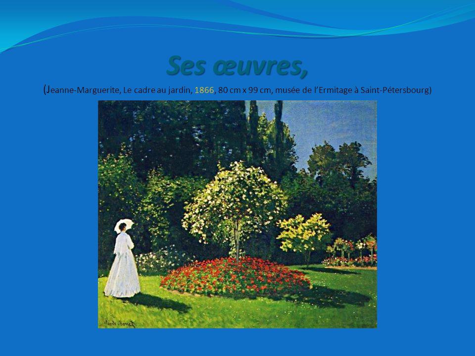 Ses œuvres, (Jeanne-Marguerite, Le cadre au jardin, 1866, 80 cm x 99 cm, musée de l'Ermitage à Saint-Pétersbourg)