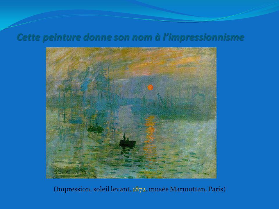 Cette peinture donne son nom à l'impressionnisme