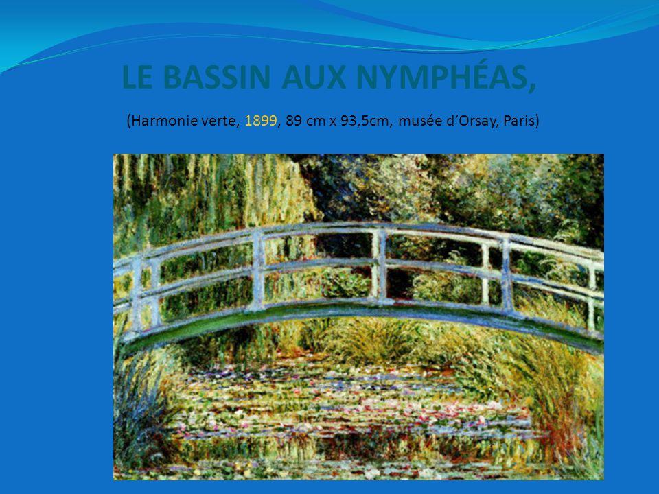 LE BASSIN AUX NYMPHÉAS, (Harmonie verte, 1899, 89 cm x 93,5cm, musée d'Orsay, Paris)