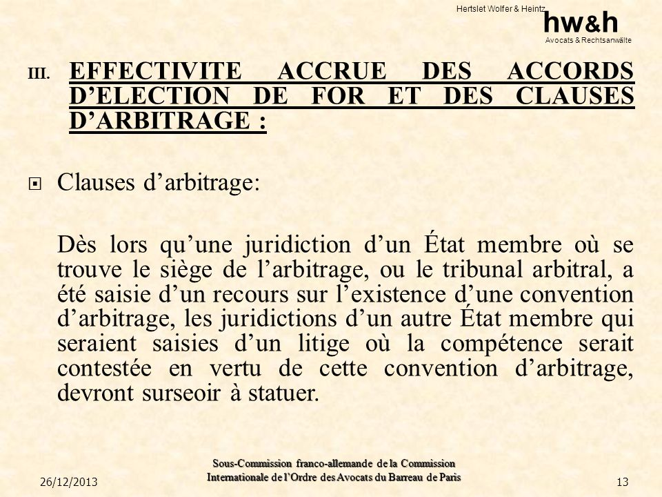 EFFECTIVITE ACCRUE DES ACCORDS D'ELECTION DE FOR ET DES CLAUSES D'ARBITRAGE :