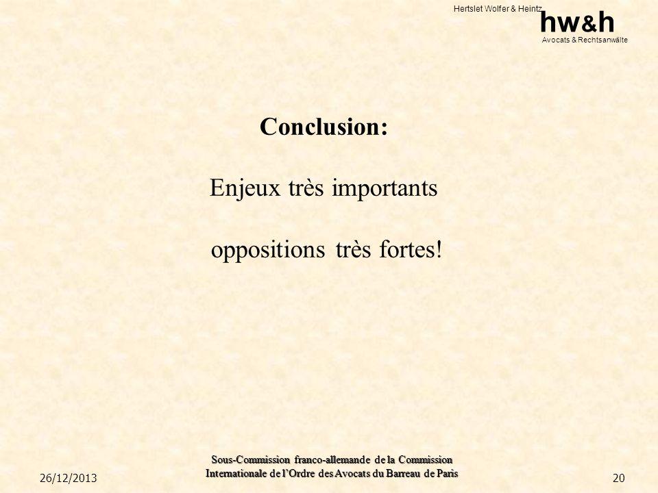 Conclusion: Enjeux très importants oppositions très fortes!