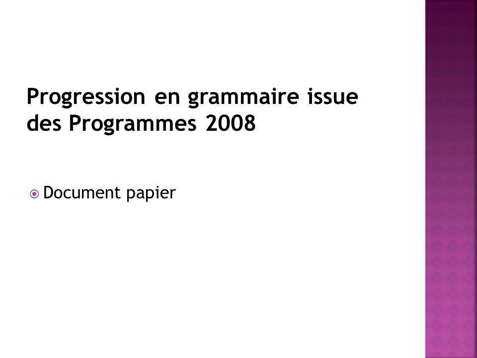 Progression en grammaire issue des Programmes 2008