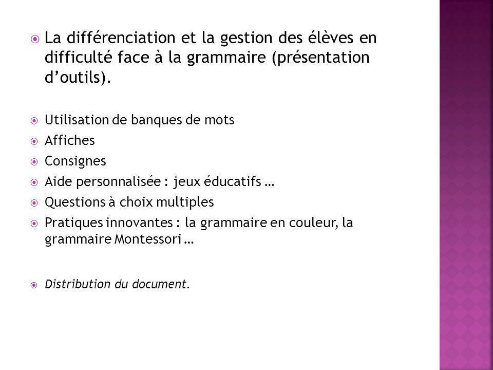 La différenciation et la gestion des élèves en difficulté face à la grammaire (présentation d'outils).