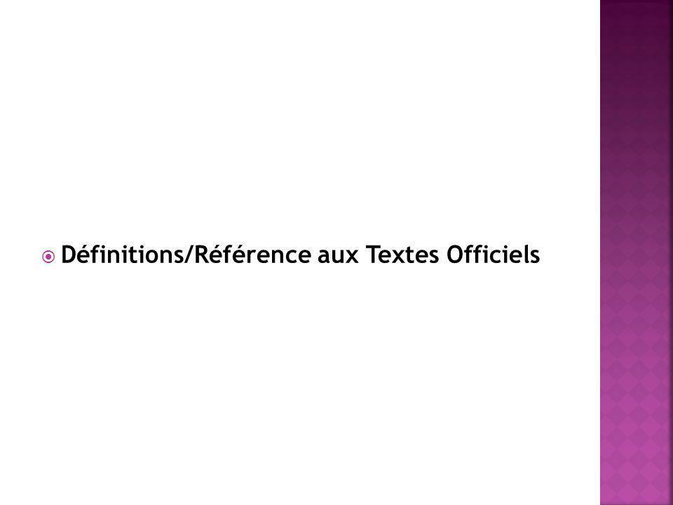 Définitions/Référence aux Textes Officiels
